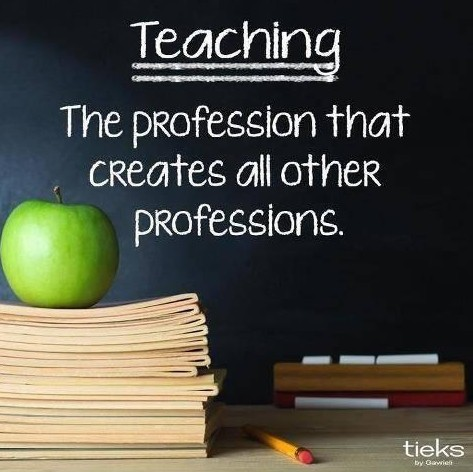 TEACHING the Profession THAT creates OTHER Professions